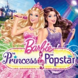 Barbie: The Princess and the Popstar Soundtrack (Various Artists) - CD cover