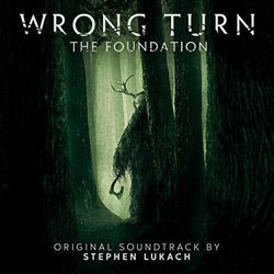 Wrong Turn: The Foundation Bande Originale (Stephen Lukach) - Pochettes de CD