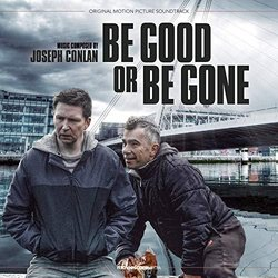 Be Good or Be Gone Soundtrack (Joseph Conlan) - CD cover