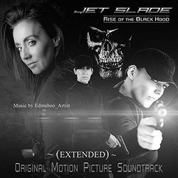 Jet Slade: Rise of the Black Hood Bande Originale (Edmahoo ) - Pochettes de CD