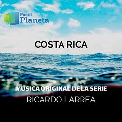 Por el Planeta - Costa Rica Soundtrack (Ricardo Larrea) - CD cover