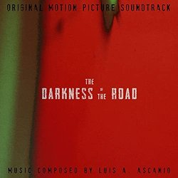 The Darkness of the Road Soundtrack (Luis A. Ascanio) - CD cover