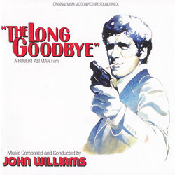 The Long Goodbye Soundtrack (John Williams) - CD cover