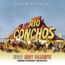 INTRADA REEDITA 'RÍO CONCHOS' DE JERRY GOLDSMITH