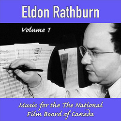 Eldon Rathburn Vol.1: Music for the National Film Board of Canada