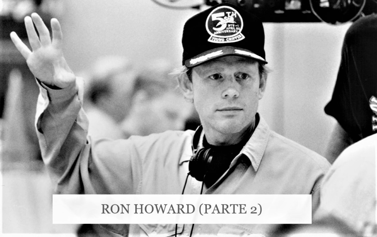 PODCAST RON HOWARD (PARTE 2)