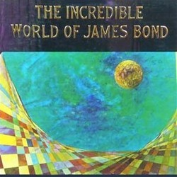 The Incredible World of James Bond Soundtrack  (John Barry, Monty Norman) - CD cover