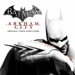 Batman: Arkham City Soundtrack (Nick Arundel, Ron Fish) - CD cover