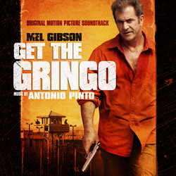 Get the Gringo Soundtrack (Antonio Pinto) - CD cover
