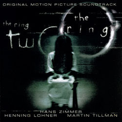 The Ring / The Ring Two Soundtrack (Henning Lohner, Martin Tillman, Hans Zimmer) - CD cover